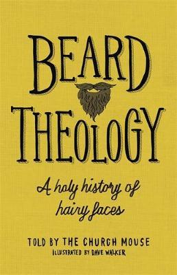 Beard Theology by The Church Mouse