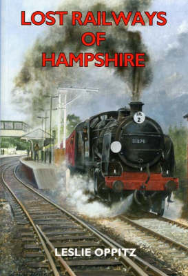 Lost Railways of Hampshire by Leslie Oppitz image