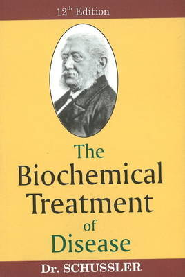 Biochemical Treatment of Disease by Wilhelm Heinrich Schussler image