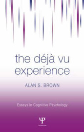 The Deja Vu Experience by Alan S. Brown image