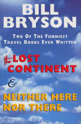 The Lost Continent + Neither Here Nor There Omnibus by Bill Bryson