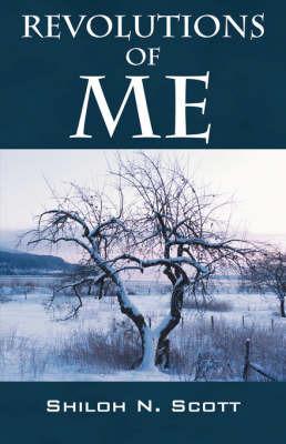Revolutions of Me by Shiloh N Scott