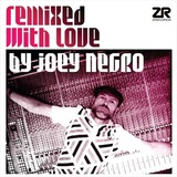 Remixed With Love By Joey Negro, Part 2 (2LP) by Joey Negro