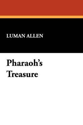 Pharaoh's Treasure by Luman Allen image