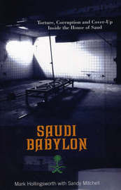 Saudi Babylon: Torture, Corruption and Cover-up Inside the House of Saud by Sandy Mitchell image