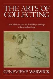 The Arts of Collecting by Genevieve Warwick