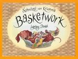 Schnitzel Von Krumm's Basketwork by Dame Lynley Dodd