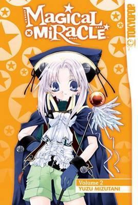 Magical X Miracle: v. 2 by Yuzu Mizutani