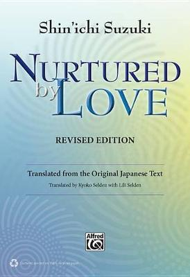 Nurtured by Love by Shinichi Suzuki