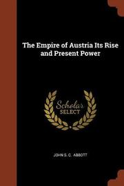 The Empire of Austria Its Rise and Present Power by John S.C. Abbott image