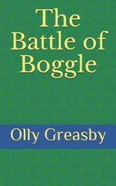 The Battle of Boggle by Olly Greasby