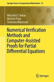 Numerical Verification Methods and Computer-Assisted Proofs for Partial Differential Equations by Mitsuhiro T. Nakao
