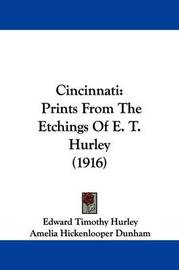 Cincinnati: Prints from the Etchings of E. T. Hurley (1916) by Edward Timothy Hurley