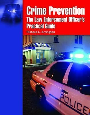 Crime Prevention: The Law Enforcement Officer's Practical Guide by Richard L. Arrington image