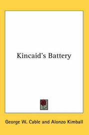 Kincaid's Battery by George W Cable image