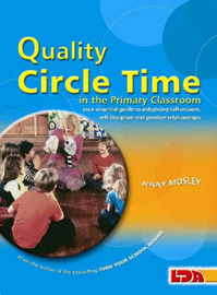 Quality Circle Time in the Primary Classroom by Jenny Mosley