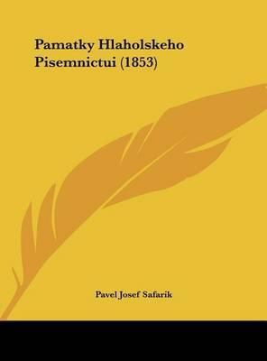 Pamatky Hlaholskeho Pisemnictui (1853) by Pavel Josef Safarik image