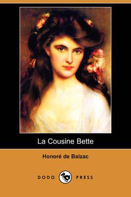 La Cousine Bette (Dodo Press) by Honore de Balzac