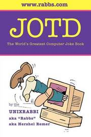 Jotd the World's Greatest Computer Joke Book by Hershel Remer