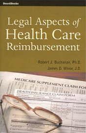 Legal Aspects of Health Care Reimbursement by Robert J. Buchanan