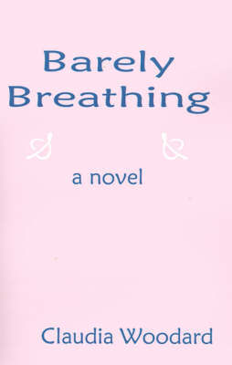 Barely Breathing by Claudia R. Woodard image