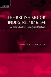 The British Motor Industry, 1945-94 by Timothy Whisler image