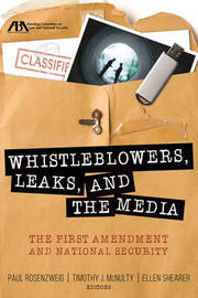 Whistleblowers, Leaks, and the Media by Paul Rosenzweig