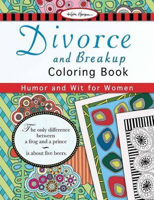 Divorce and Breakup Coloring Book by Kate Harper