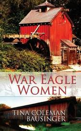 War Eagle Women by Tina Coleman Bausinger