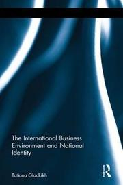 The International Business Environment and National Identity by Tatiana Gladkikh