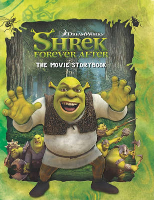 Shrek Forever After: The Movie Storybook by Catherine Hapka