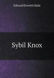 Sybil Knox by Edward Everett Hale