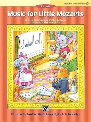Music for Little Mozarts -- Rhythm Speller, Bk 1 by Christine H Barden