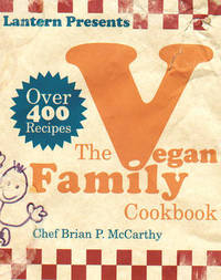 The Lantern Vegan Family Cookbook by Brian MacCarthy