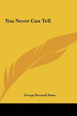 You Never Can Tell by George Bernard Shaw image