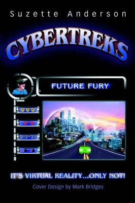 Cybertreks: Future Fury by Suzette Anderson