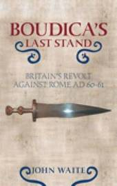 Boudica's Last Stand by John Waite image