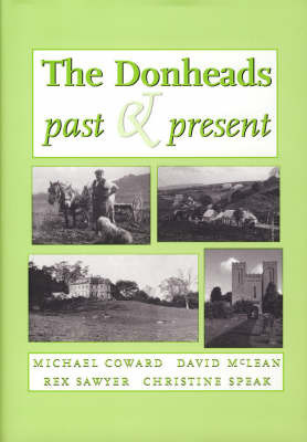 The Donheads Past and Present by Michael Coward