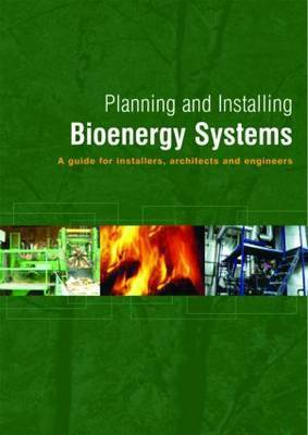 Planning and Installing Bioenergy Systems by German Solar Energy Society (DGS)