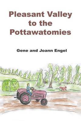 Pleasant Valley to the Pottawatomies by Gene Engel