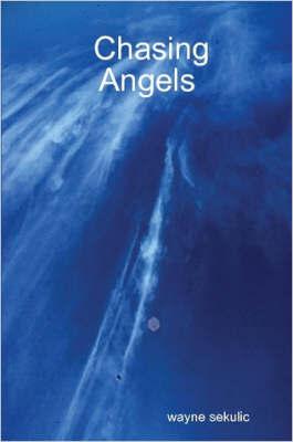 Chasing Angels by wayne sekulic image