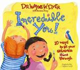 Incredible You by Wayne W Dyer