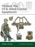 Vietnam War US & Allied Combat Equipments by Gordon L. Rottman