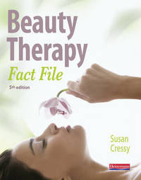 Beauty Therapy Fact File: 5th Edition by Susan Cressy
