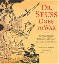 Dr Suess Goes To War by Richard Minear