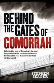 Behind the Gates of Gomorrah by Stephen Seager