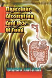 Digestion, Absorption and Use of Food by Muhammad Lamin Janneh