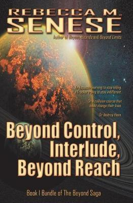 Beyond Control, Interlude, Beyond Reach by MS Rebecca M Senese image