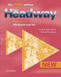 New Headway: Elementary Third Edition: Workbook (With Key) by Liz Soars