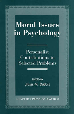 Moral Issues in Psychology by James M. DuBois
